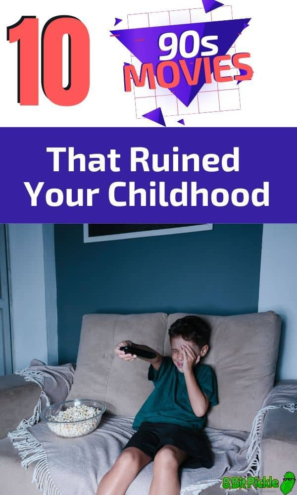 90s movies that ruined our childhoods