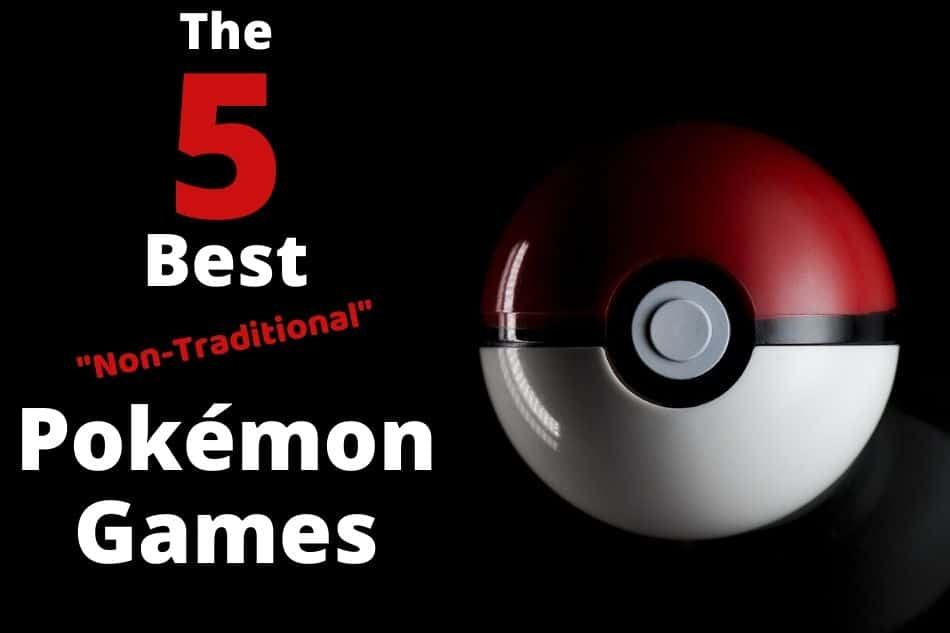 Best Non-Traditional Pokemon Games