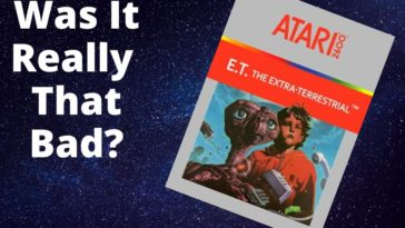 Was ET For The Atari 2600 Really The Worst Game Ever