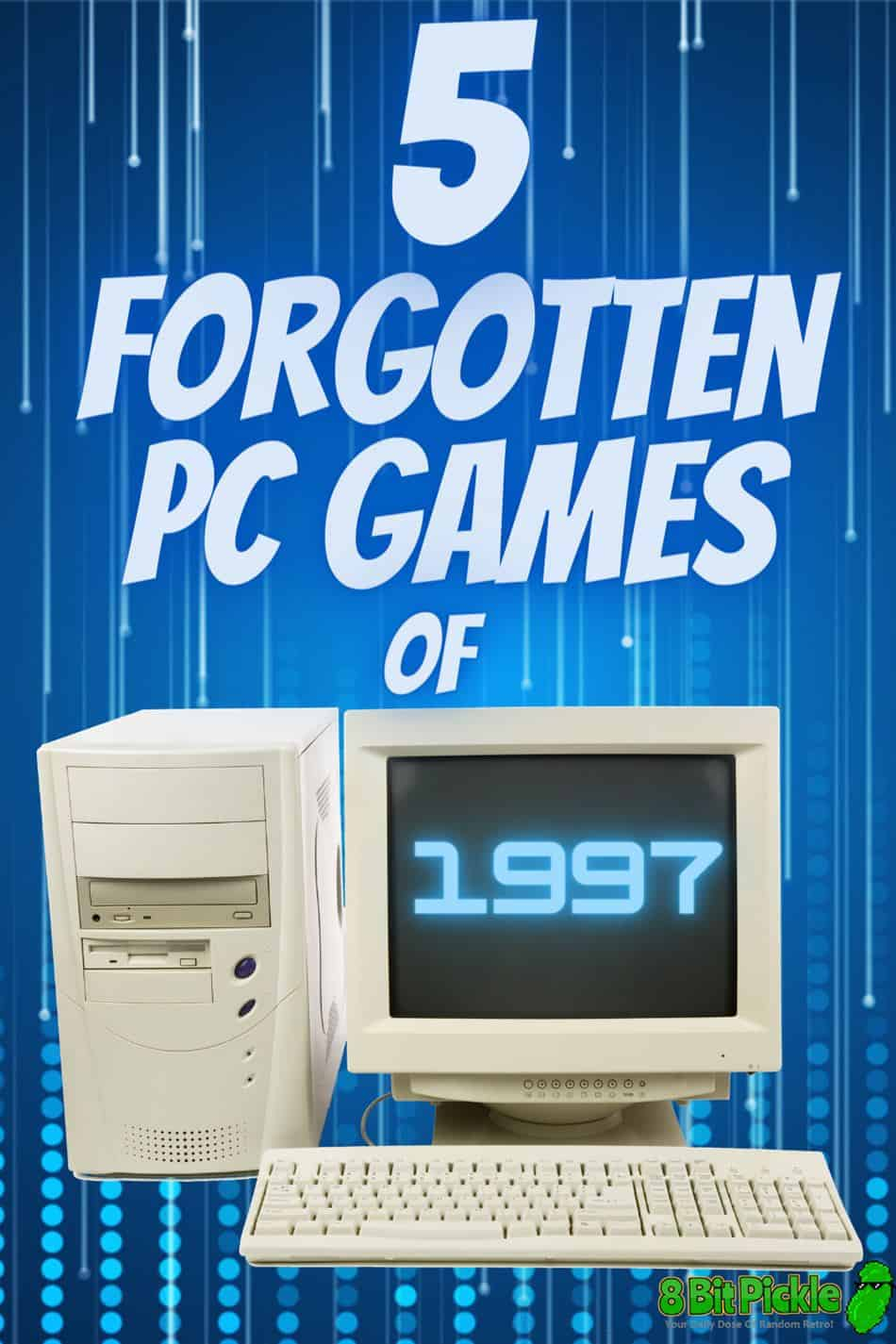 5 Forgotten PC Games of 1997