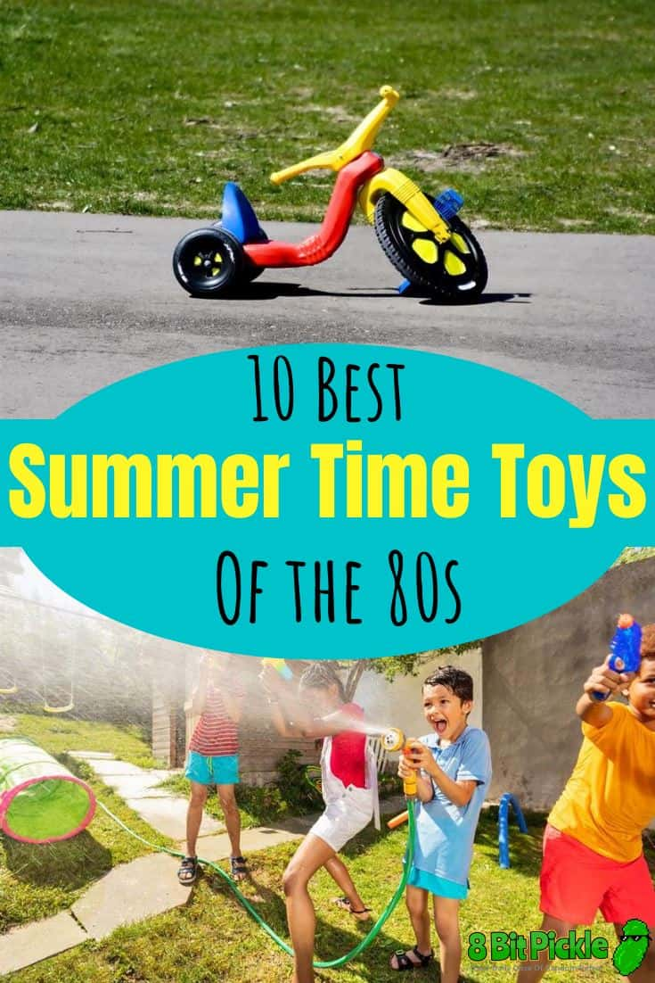 Best Summer Time Toys Of The 80s