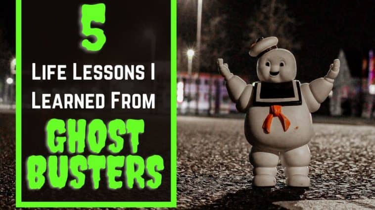 Lessons to Learn From The Ghostbusters Movie