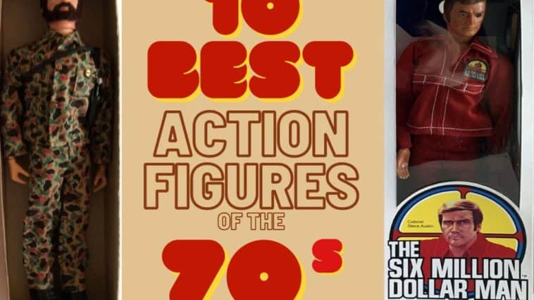 Best Action Figures Of The 1970s